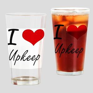 I love Upkeep Drinking Glass