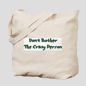 Don't Bother The Crazy Person Tote Bag