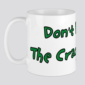 Don't Bother The Crazy Person Mug