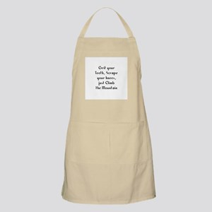 Grit your Teeth, Scrape your  BBQ Apron