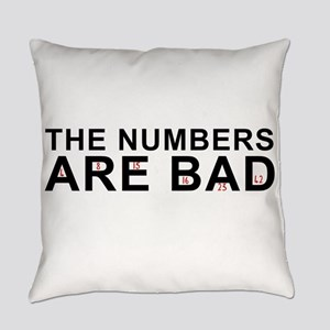 The Numbers Are Bad Everyday Pillow