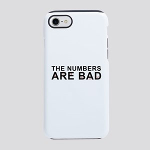 The Numbers Are Bad iPhone 8/7 Tough Case