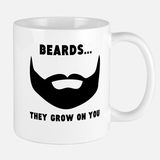 Beards They Grow On You Mugs