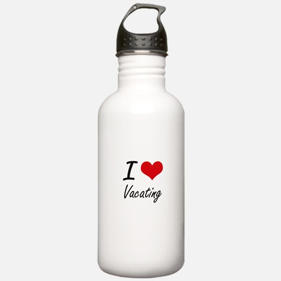 I love Vacating Sports Water Bottle