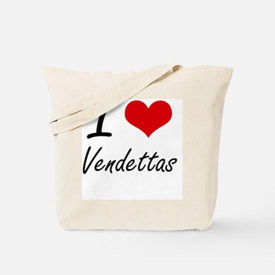 I love Vendettas Tote Bag