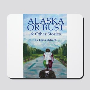 Alaska or Bust, and Other Stories Mousepad