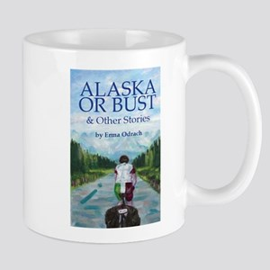 Alaska or Bust, and Other Stories Mugs