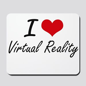 I love Virtual Reality Mousepad