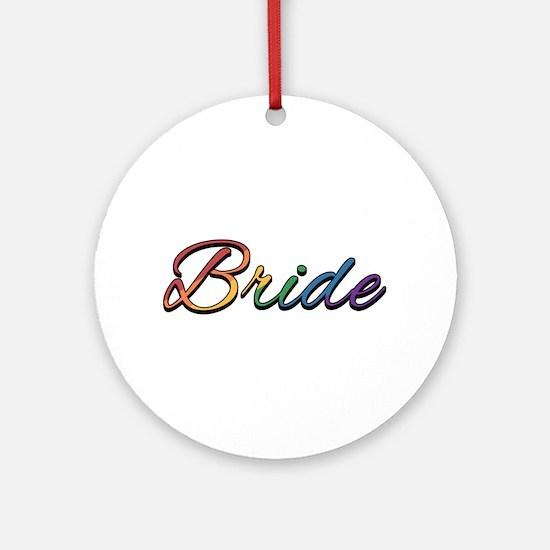 "Lesbian Pride Rainbow ""Bride"" Round Ornament"