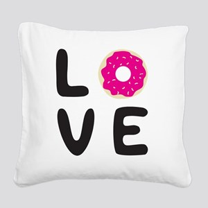 Love donuts Square Canvas Pillow