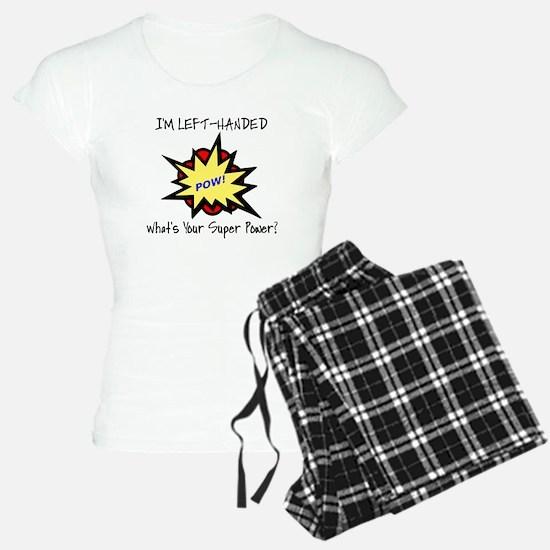 I'M LEFT-HANDED.  WHAT'S YO Pajamas
