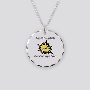 I'M LEFT-HANDED.  WHAT'S YOU Necklace Circle Charm