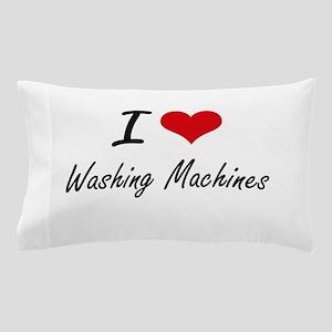 I love Washing Machines Pillow Case