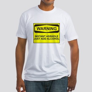 Warning instant asshole Fitted T-Shirt