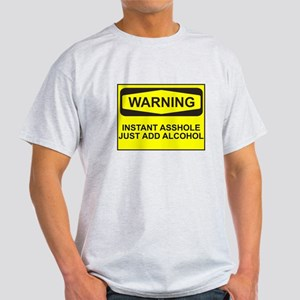 Warning instant asshole Light T-Shirt