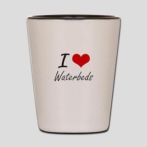 I love Waterbeds Shot Glass