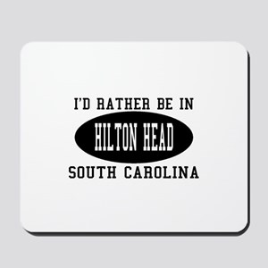 I'd Rather Be in Hilton head, Mousepad