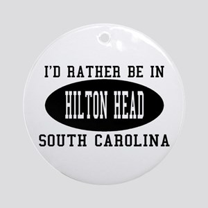 I'd Rather Be in Hilton head, Ornament (Round)