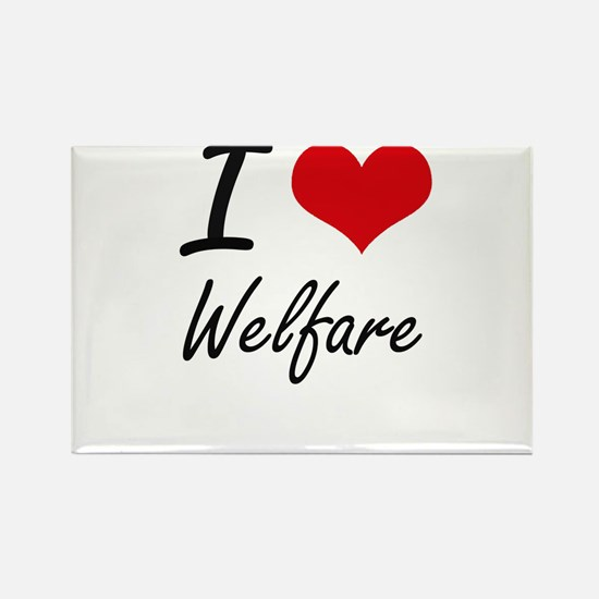 I love Welfare Magnets