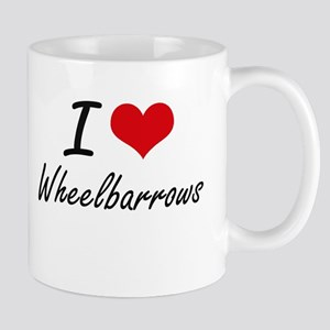 I love Wheelbarrows Mugs