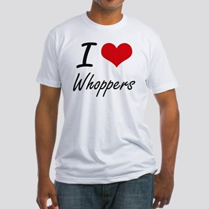 I love Whoppers T-Shirt
