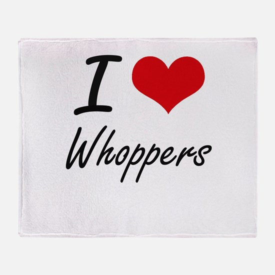 I love Whoppers Throw Blanket