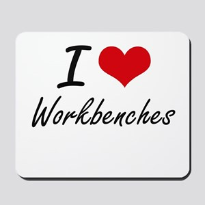 I love Workbenches Mousepad