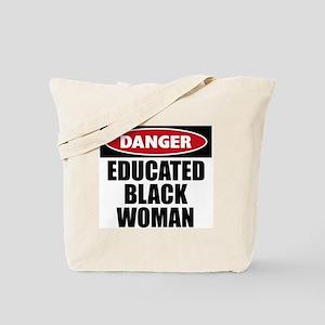 Danger Educated Black Woman Tote Bag