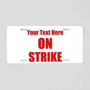 On Strike Aluminum License Plate