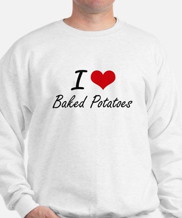 I love Baked Potatoes Sweatshirt