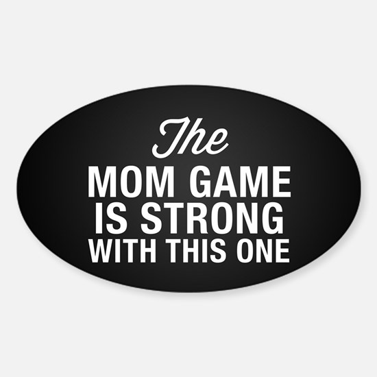 Mom Game Is Strong Sticker (Oval)