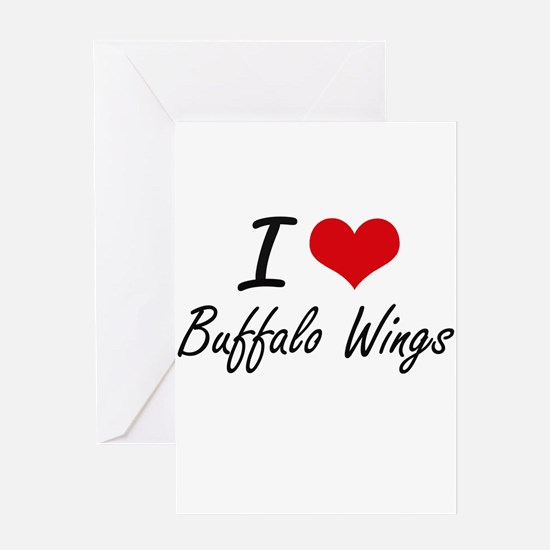 I love Buffalo Wings Greeting Cards