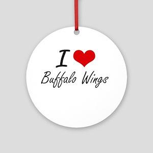 I love Buffalo Wings Round Ornament