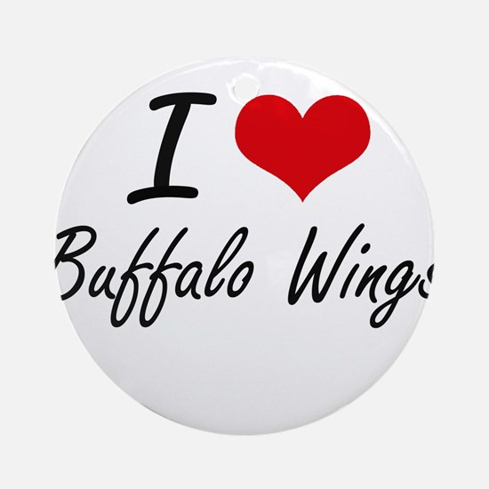 I love Buffalo Wings Round Ornament