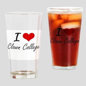 I love Clown College Drinking Glass