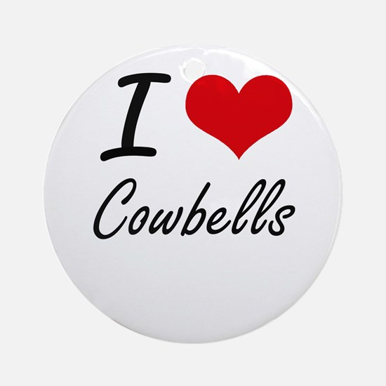I love Cowbells Round Ornament