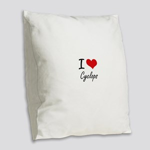 I love Cyclops Burlap Throw Pillow