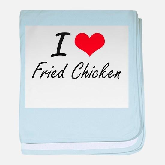 I love Fried Chicken baby blanket