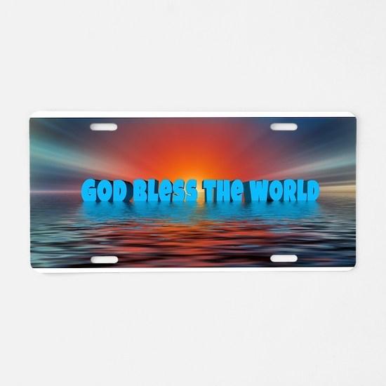 GOD BLESS THE WORLD Aluminum License Plate