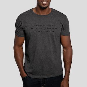 work harder, millions on welf Dark T-Shirt