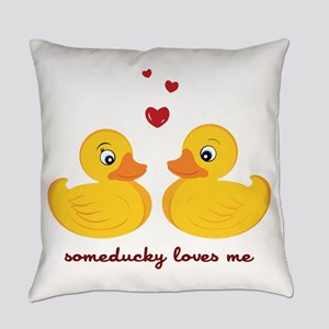 Someducky Loves Me Everyday Pillow