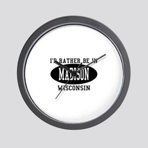 I'd Rather Be in Madison, Wis Wall Clock