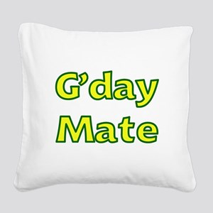 G'day Mate Square Canvas Pillow