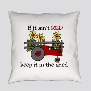 If it aint RED Keep it in the Shed Everyday Pillow