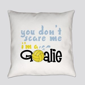 You Dont Scare Me Im A Goalie Everyday Pillow