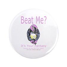 Beat Me Dragon Queen Button