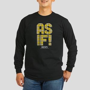 Clueless - As If! Long Sleeve Dark T-Shirt