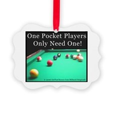 One Pocket Players Only Need One Picture Ornament