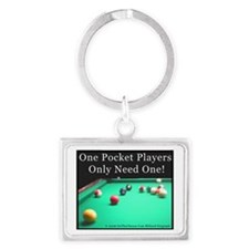 One Pocket Players Only Need On Landscape Keychain