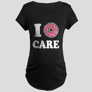 I Donut Care Funny Maternity T-Shirt